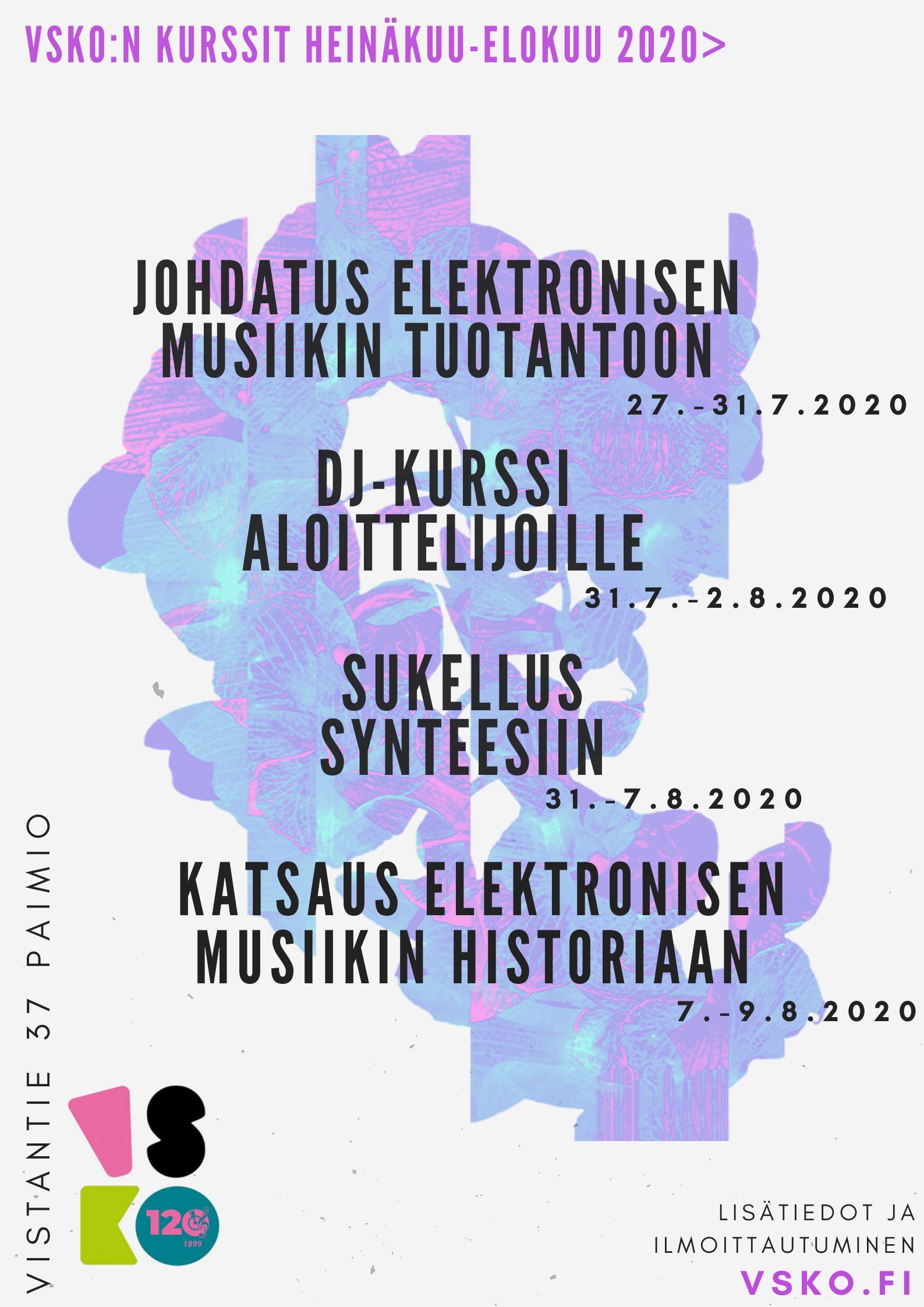 Elektronisen musiikin tuotanto, DJ-kurssi aloittelijoille, Sukellus synteesiin, Katsaus elektronisen musiikin historiaan, kurssit kesä 2020